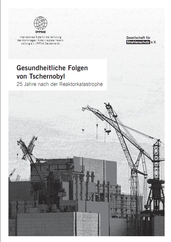Studie Gesundheitliche Folgen 25 Jahre nach Tschernobyl 2011 Gesellschaft für Strahlenschutz e.V